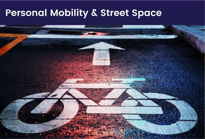 Personal Mobility & Street Space